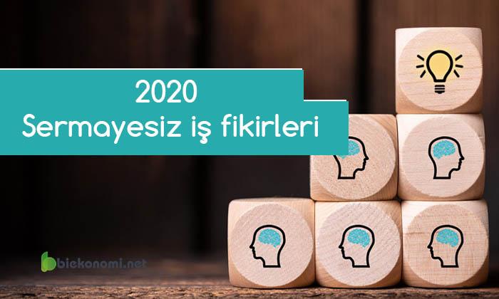 2020 Sermayesiz iş fikirleri Güncel